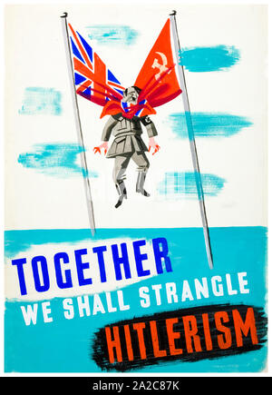British, WW2, Unity of Strength poster, Inter-allied co-operation, Together we shall strangle Hitlerism, (Hitler figure, being strangled, by Union Jack and Red Flag) 1939-1946 - Stock Photo