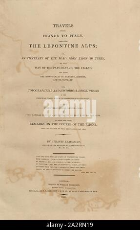 Travels from France to Italy through the Lepontine Alps, Title Page, Beaumont, Albanis, 1806, Albanis Beaumont: Travels from France to Italy, through the Lepontine Alps; or, an itinerary of the road from Lyons to Turin, by the way of the Pays-de-Veaud, the Valais, and across the Monts Great St. Bernhard, Simplon, and St. Gotthard. With topographical and historical descriptions (...).London: William Nicholson for G.G. and J. Robinson, and W. Baynes, 1806 - Stock Photo