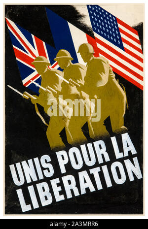 British, WW2, Unis pour la liberation, Unity of Strength poster, Inter-allied co-operation, (Unity for Liberation), British, French, American, soldiers and flags, 1939-1946 - Stock Photo
