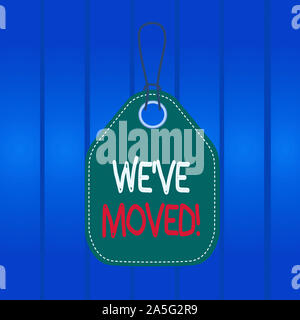 Writing note showing We Ve Moved. Business concept for To go from one residence or location to another Relocate Empty tag colorful background label re - Stock Photo