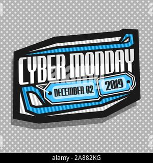 Vector logo for Cyber Monday, dark futuristic sign board with original typeface for words cyber monday, december 02, 2019, art concept for season sale - Stock Photo