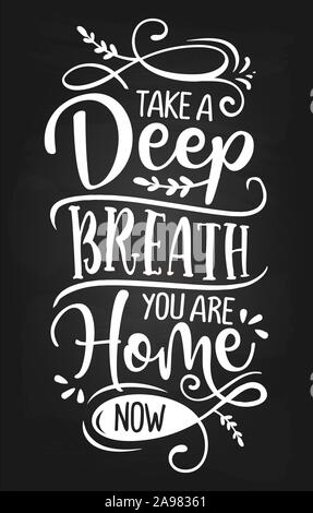 Take a deep breath, you are Home now. - Typography poster. Handmade lettering print. Vector vintage illustration with tree branches. - Stock Photo
