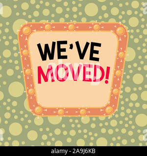 Text sign showing We Ve Moved. Business photo showcasing To go from one residence or location to another Relocate Asymmetrical uneven shaped format pa - Stock Photo