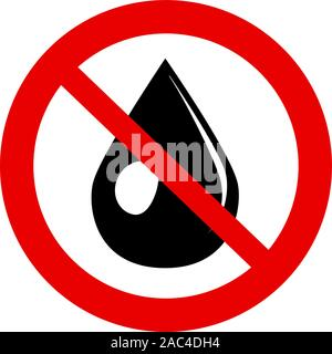 sign water drop forbidden, do not wet logo vector illustration. Tear Symbol. Keep Dry. Prohibited oil icon. Warning, caution, attention, restriction flat sign design in red circle. - Stock Photo