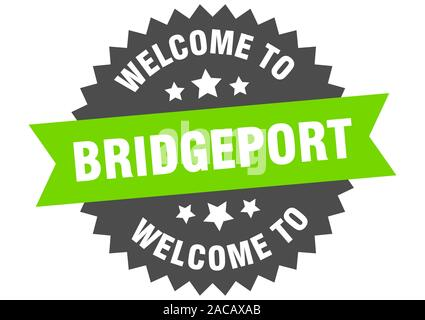 Bridgeport sign. welcome to Bridgeport green sticker - Stock Photo