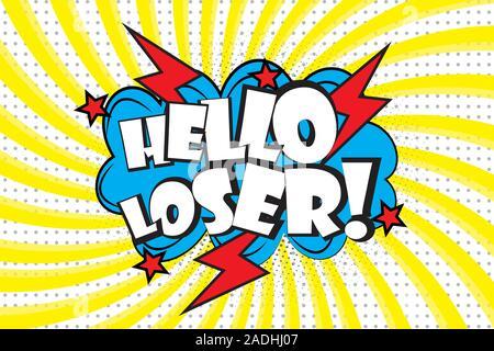 Hello Loser!- text in retro pop art comic style.Stock vector illustration - Stock Photo