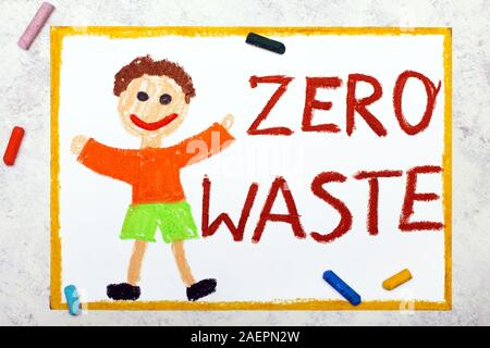 Zero waste concept. Smiling boy and words. Zero waste. Photo of colorful drawing. Hand drawn illustration. - Stock Photo