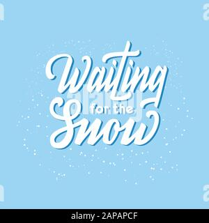 Waiting for the snow quote. White hand drawn calligraphy lettering logo phrase. Winter print design. - Stock Photo