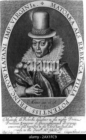 1616 , GREAT BRITAIN : Pocahontas (  1595 ca - 1617 ) as  Mrs. John Rolfe , from a portrait painting done in London , England , 1616 by engraver artist Simon Van de Passe ( ca. 1595 - 1647 ).  Pocahontas (born Matoaka, and later known as Rebecca Rolfe, c. 1595 – March 1617) was a Virginia Indian .  In an anecdote, she is said to have saved the life of an Indian captive, Englishman John Smith, in 1607 by placing her head upon his own when her father raised his war club to execute him .-  POCAHONTAS - Princess Powhatani - Epopea del Selvaggio WEST - NATIVE AMERICANS - INDIANO D' AMERICA - Indian