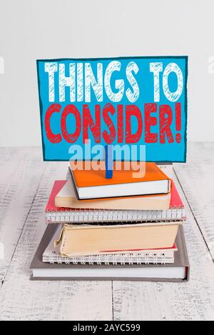 Writing note showing Things To Consider. Business photo showcasing think about something carefully in order to make decision pil - Stock Photo