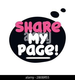 Please share my page - Speech bubble banner with handwritten text asking help and contribution. Vector badges illustrations on white background. - Stock Photo