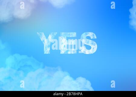 Yes word as a cloud message in blue morning sky. Positive thinking concept