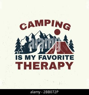 Camping is my favorite therapy. Vector illustration. Concept for shirt, logo, print, stamp or tee. Vintage typography design with camping tent, mountain and forest silhouette. Outdoor adventure quote - Stock Photo