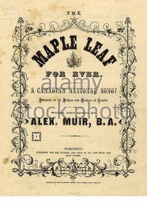 'English: The cover to the sheet music to the Canadian patriotic song The Maple Leaf Forever.  Composed in 1867 by Alexander Muir. This is one of the original 1,000 copies of the song that Muir had printed in 1868.; 1868; Toronto Public Library: Collected Works        This image is available from the Toronto Public LibraryThis tag does not indicate the copyright status of the attached work. A normal copyright tag is still required. See Commons:Licensing. English| français| +/−; Alexander Muir (1830-1906); ' - Stock Photo