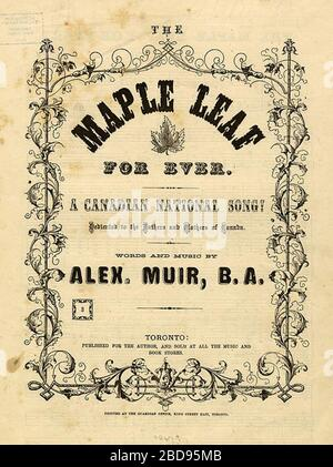'English: The cover to the sheet music to the Canadian patriotic song The Maple Leaf Forever.  Composed in 1867 by Alexander Muir. This is one of the original 1,000 copies of the song that Muir had printed in 1868.; 1868; Toronto Public Library: Collected Works        This image is available from the Toronto Public LibraryThis tag does not indicate the copyright status of the attached work. A normal copyright tag is still required. See Commons:Licensing. English | français | +/−; Alexander Muir (1830-1906); ' - Stock Photo