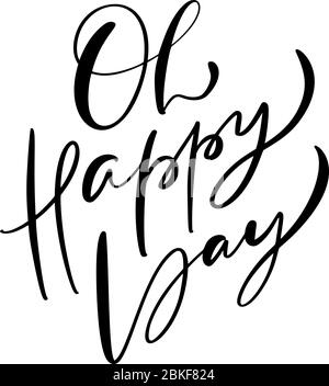 Oh happy day. Sticker for social media content. Vector hand drawn illustration design for style poster, t shirt print, post card, video blog cover - Stock Photo