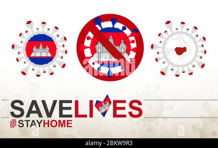 Coronavirus cell with Cambodia flag and map. Stop COVID-19 sign, slogan save lives stay home with flag of Cambodia on abstract medical bacteria backgr - Stock Photo
