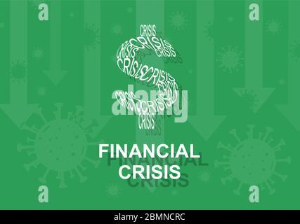 Global virus financial crisis with corona disease bacteria and down arrow graph. .Crisis word cloud, dollar symbol. Vector illustration - Stock Photo