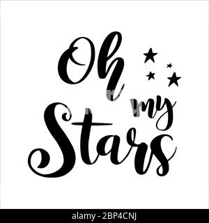 'Oh my stars' phrase on a white background. Drawn lettering for postcard, invitation, poster, icon, t-shirt, mug - Stock Photo