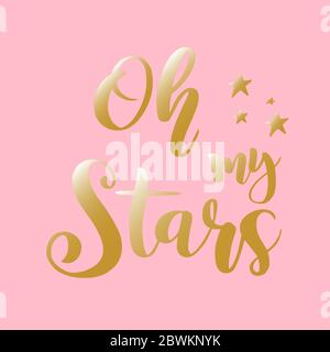 Oh my stars. Drawn lettering typography poster. Inspirational quote for postcard, invitation, icon, t-shirt, mug - Stock Photo