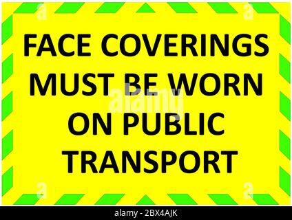 FACE COVERINGS MUST BE WORN ON PUBLIC TRANSPORT warning sign. Green quarantine sign that help to battle against Covid-19 in the UK. RASTER. - Stock Photo