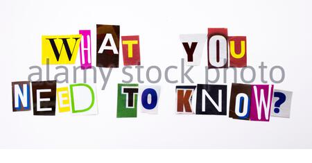 A word writing text showing concept of What You Need to Know question made of different magazine newspaper letter for Business case on the white backg - Stock Photo