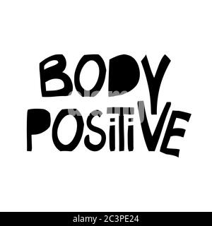 Body positive. Motivation quote. Cute hand drawn lettering in modern scandinavian style. Isolated on white. Vector stock illustration. - Stock Photo