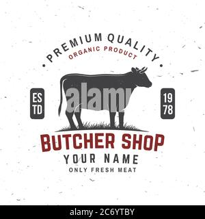 Butcher shop Badge or Label with cow, Beef. Vector illustration. Vintage typography logo design with cow silhouette. Elements on the theme of the butchery meat shop, market, restaurant business.