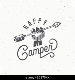 Happy Camper Abstract Vintage Vector Sign, Symbol or Logo Template. Arrow in the Hand Silhouette with Retro Typography and Shabby Textures. - Stock Photo