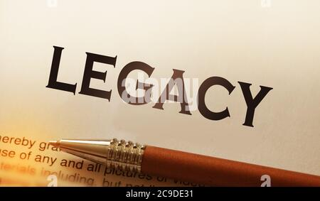 Legacy word printed and luxury pen. Legislation last will concept Stock Photo