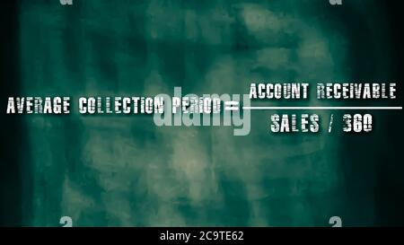 Average collection period equal to account receivable upon sales divided by 360 days business equation word presented with digital text art black chal - Stock Photo