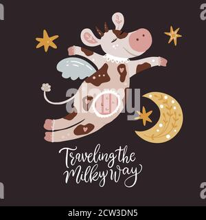 Christmas cute cartoon cow vector illustration with hand drawn lettering - traveling the Milky Way. Flying cow animal card with moon and star. New Year 2021. Stock Photo