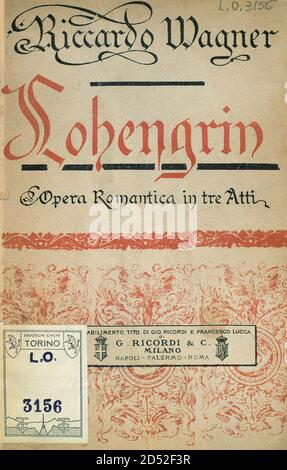 Richard Wagner (1813-1883). German dramatic composer. First Italian edition of the Romantic opera 'Lohengrin'. In 1848, Richard Wagner, drawing on the contemporary work of Ludwig Lucas, adapted the tale into his opera Lohengrin. It was first performed in Weimar on August 28, 1850, and was conducted by Franz Liszt. Biblioteche civiche torinesi. Musical library. Turin, Italy.