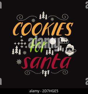 Cookies for santa retro lettering quote. Christmas Silhouette calligraphy poster with quote. Illustration for greeting card, t-shirt print, mug design - Stock Photo