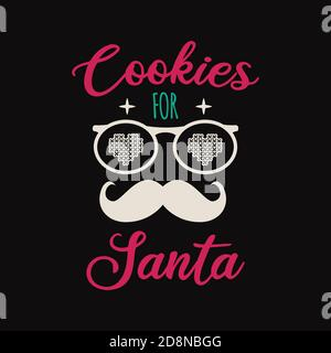 Cookies for santa retro lettering quote. Christmas Silhouette calligraphy poster with quote, mustache. Illustration for greeting card, t-shirt print - Stock Photo
