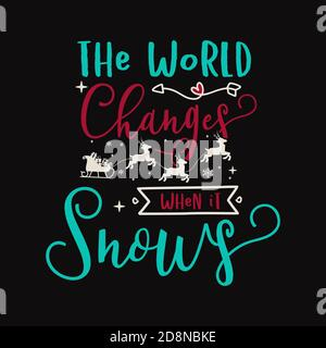 Christmas lettering quote. Silhouette calligraphy poster with quote - The world changes when it snows. With deers, decorations. Illustration for - Stock Photo