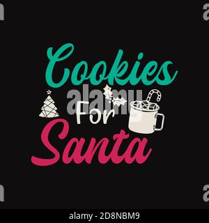 Christmas lettering quote. Silhouette calligraphy poster with quote - Cookies for santa. With mug, tree. Illustration for greeting card, t-shirt print - Stock Photo