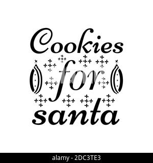 Christmas lettering quote. Silhouette calligraphy poster with quote - Cookies for santa. Illustration for greeting card, t-shirt print, mug design. St - Stock Photo