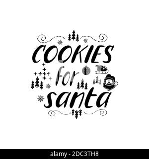 Christmas lettering quote. Silhouette calligraphy poster with quote - Cookies for santa. With santa, trees. Illustration for greeting card, t-shirt pr - Stock Photo