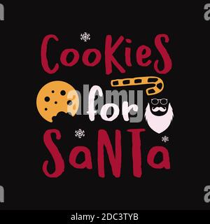 Christmas lettering quote. Silhouette calligraphy poster with quote - Cookies for santa. With santa. Illustration for greeting card, t-shirt print, mu - Stock Photo