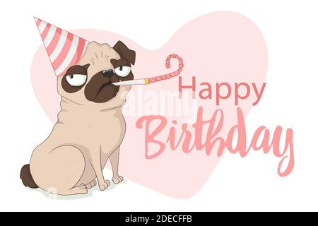 Cute grumpy pug dog with birthday cap and holiday whistle. Vector hand drawn illustration in cartoons style with slogan. Isolated on white background.