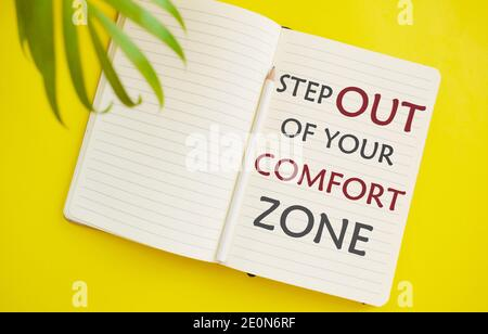 The phrase Step Out of Your Comfort Zone . A concept for moving beyond your current circumstances to embrace new opportunities. Business concept for D