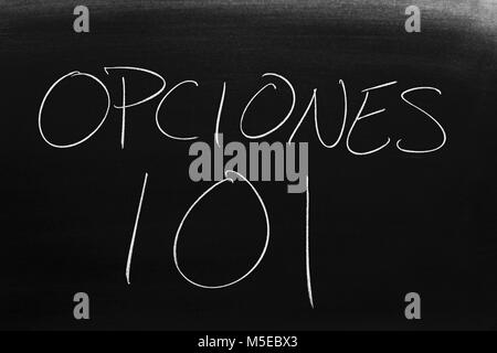 The words Opciones 101 on blackboard in chalk - Stock Photo