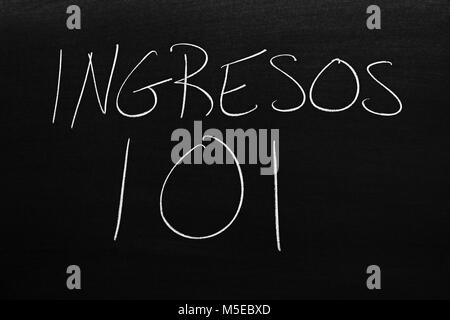 The words Ingresos 101 on a blackboard in chalk - Stock Photo