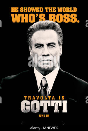 RELEASE DATE: June 15, 2018 TITLE: Gotti STUDIO: Lionsgate DIRECTOR: Kevin Connolly PLOT: The story of crime boss John Gotti and his son. STARRING: JOHN TRAVOLTA as John Gotti Sr poster art. (Credit Image: © Lionsgate/Entertainment Pictures) - Stock Photo