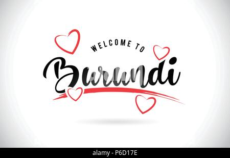 Burundi Welcome To Word Text with Handwritten Font and Red Love Hearts Vector Image Illustration Eps. - Stock Photo
