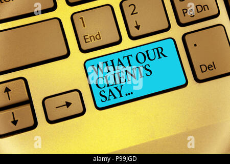 Word writing text What Our Clients Say.... Business concept for your customer feedback using poll or written paper Keyboard blue key Intention create  - Stock Photo