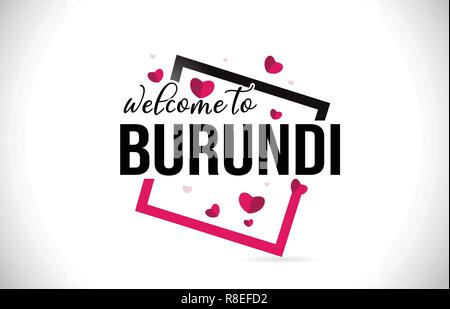 Burundi Welcome To Word Text with Handwritten Font and  Red Hearts Square Design Illustration Vector. - Stock Photo