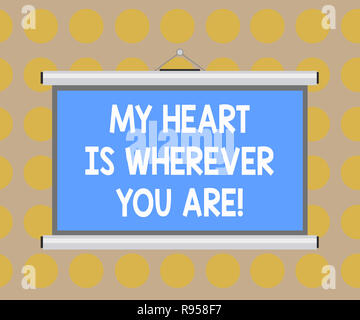 Word writing text My Heart Is Wherever You Are. Business concept for Expressing roanalysistic feelings and emotions Blank Portable Wall Hanged Project - Stock Photo