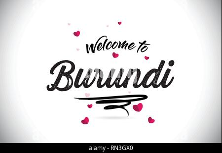 Burundi Welcome To Word Text with Handwritten Font and Pink Heart Shape Design Vector Illustration. - Stock Photo
